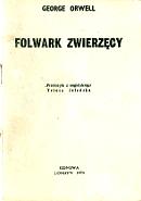 Orwell George: Folwark Zwierzęcy. bbb [1986-1988]. A6. Okładka oraz s. tytułowa są kopią s. tytułowej wydania Londyn Odnowa 1974 m-ws.pl